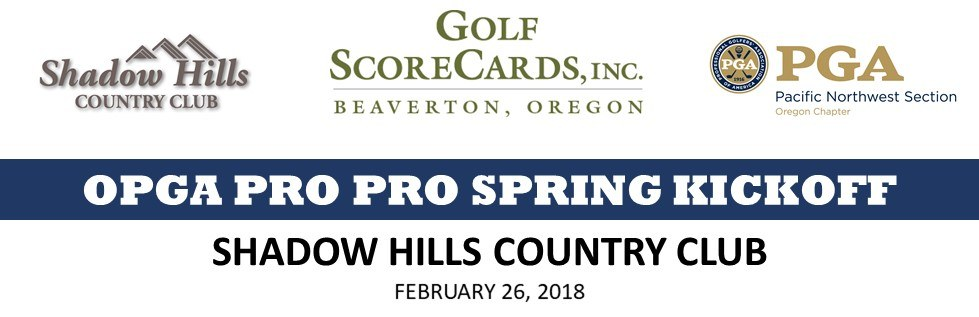 OPGA Spring Pro Kickoff @ Shadow Hills CC | Junction City | Oregon | United States