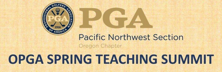 OPGA Spring Teaching Summit @ Royal Oaks CC | Vancouver | Washington | United States