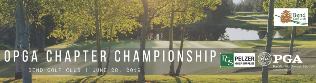 OPGA Chapter Championship @ Bend GC